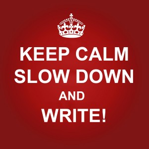 keep_calm_slow_down_write